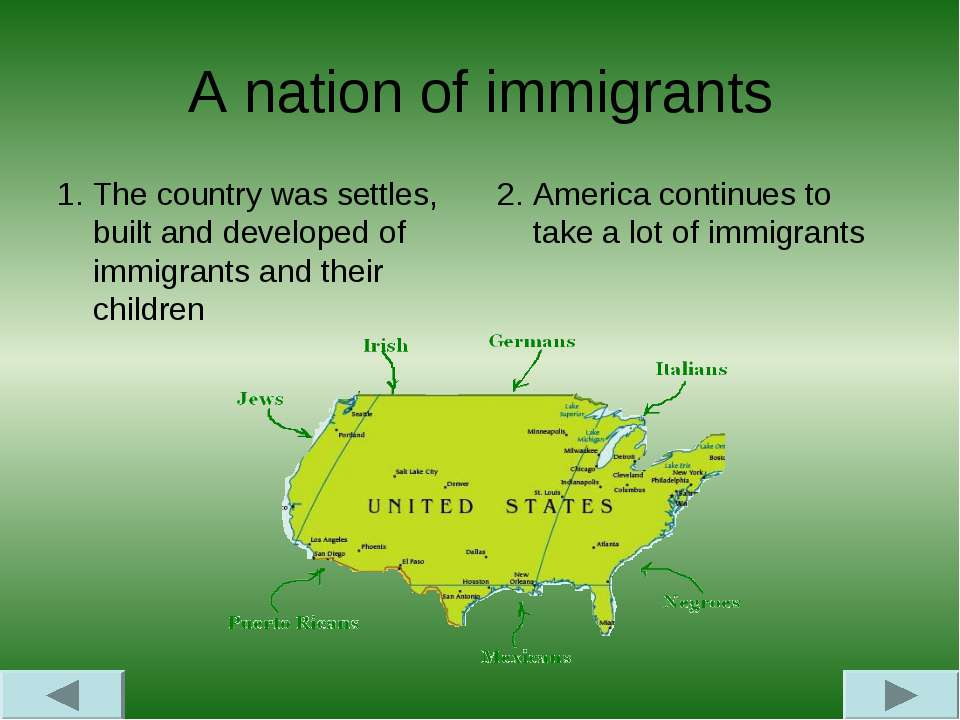 A nation of immigrants 1. The country was settles, built and developed of imm...