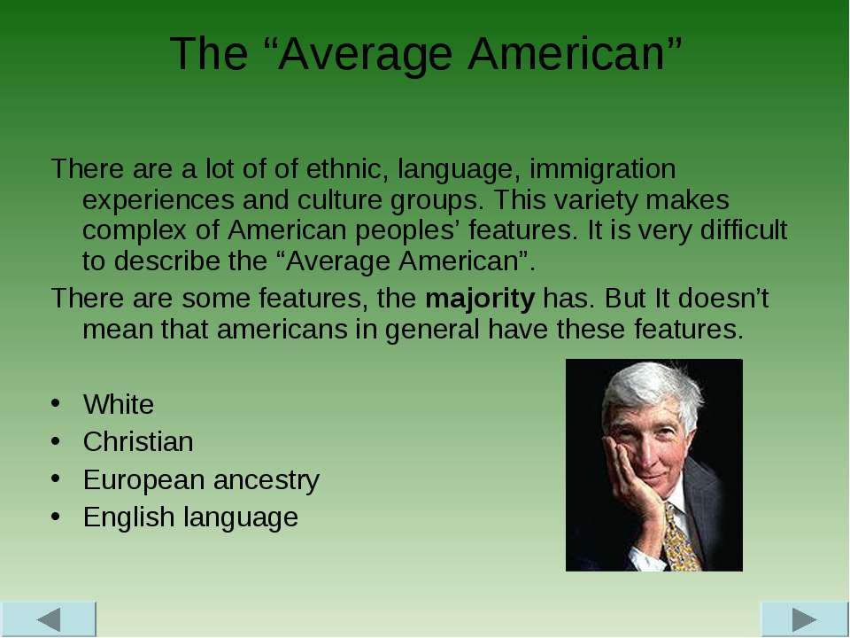 "The ""Average American"" There are a lot of of ethnic, language, immigration ex..."