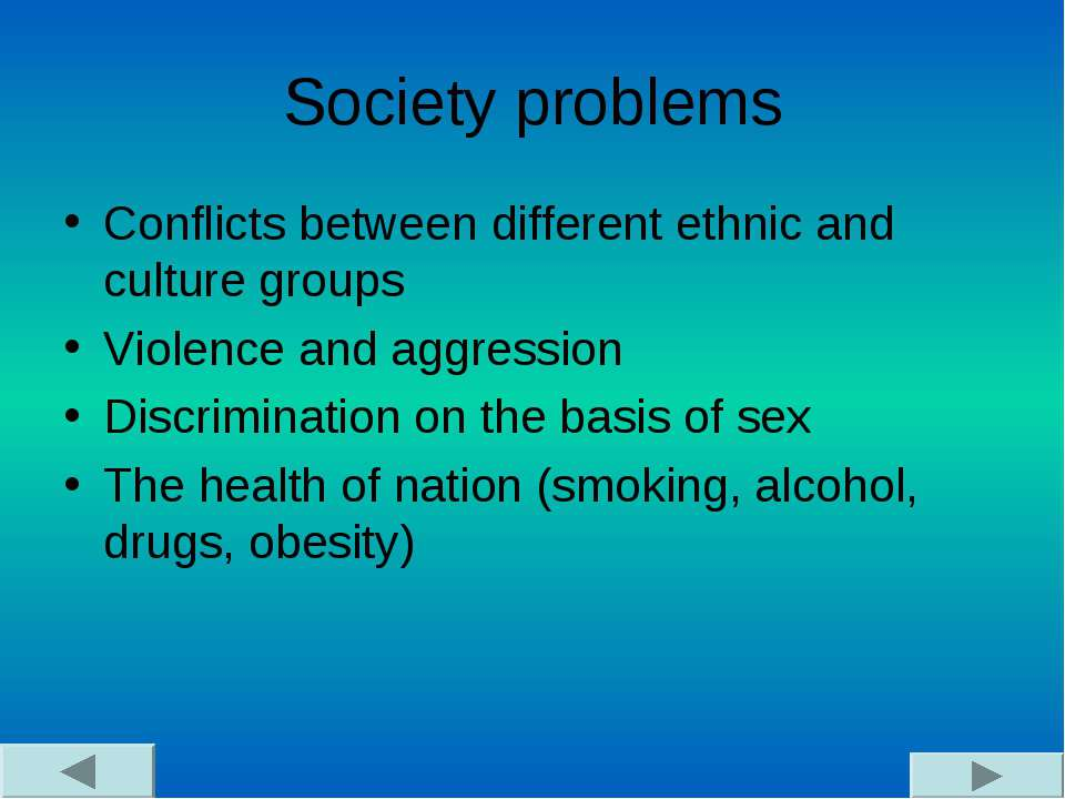 Society problems Conflicts between different ethnic and culture groups Violen...