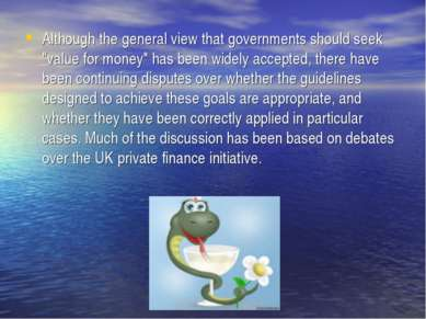 "Although the general view that governments should seek ""value for money"" has ..."