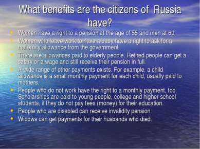 What benefits are the citizens of Russia have? Women have a right to a pensio...