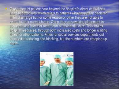 One aspect of patient care beyond the hospital's direct control has been bed-...