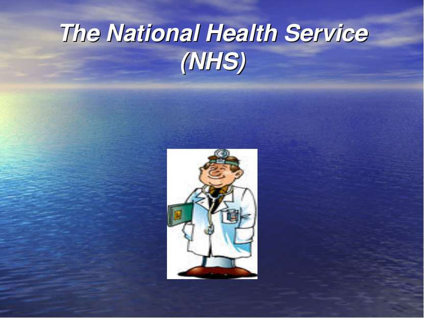 The National Health Service (NHS)