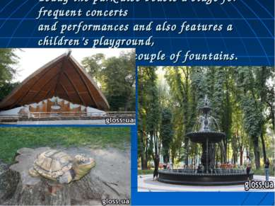 Today the park also boasts a stage for frequent concerts and performances and...