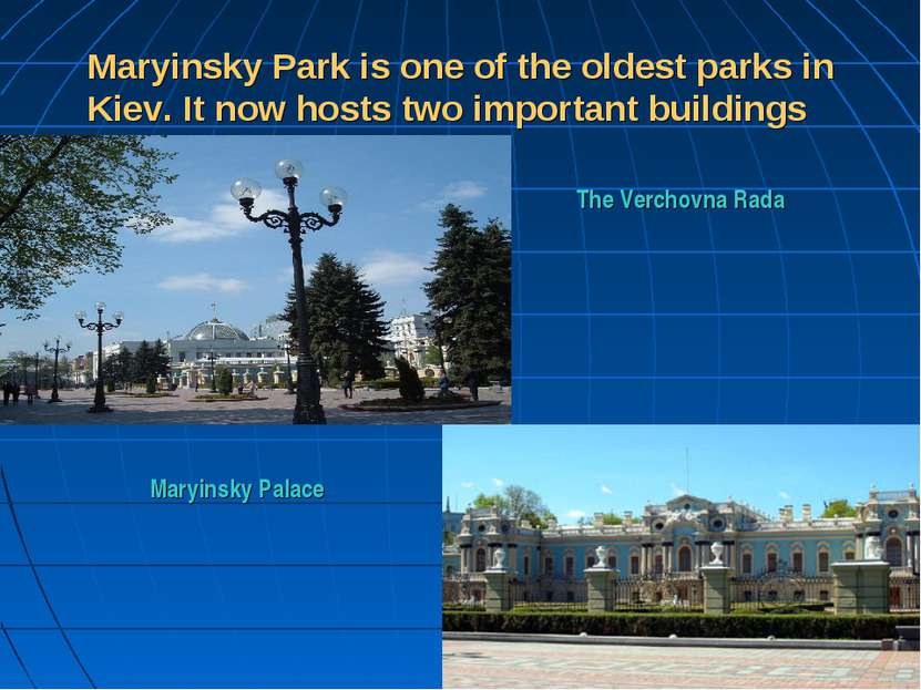 Maryinsky Park is one of the oldest parks in Kiev. It now hosts two important...