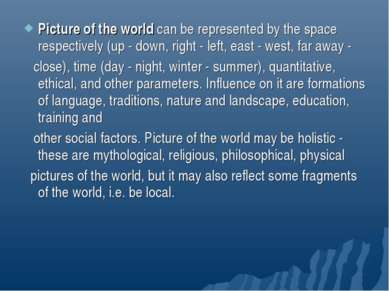 Picture of the world can be represented by the space respectively (up - down,...
