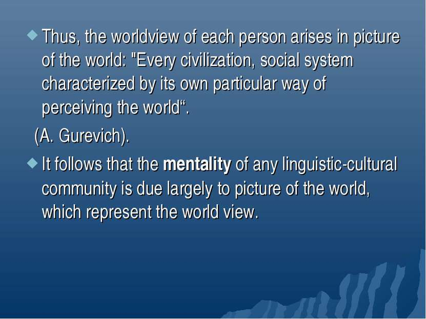 "Thus, the worldview of each person arises in picture of the world: ""Every civ..."