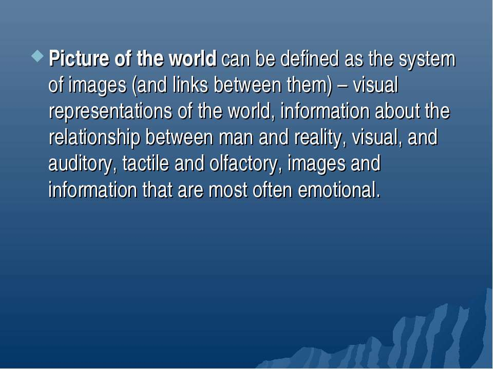Picture of the world can be defined as the system of images (and links betwee...