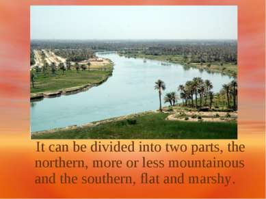 It can be divided into two parts, the northern, more or less mountainous and ...