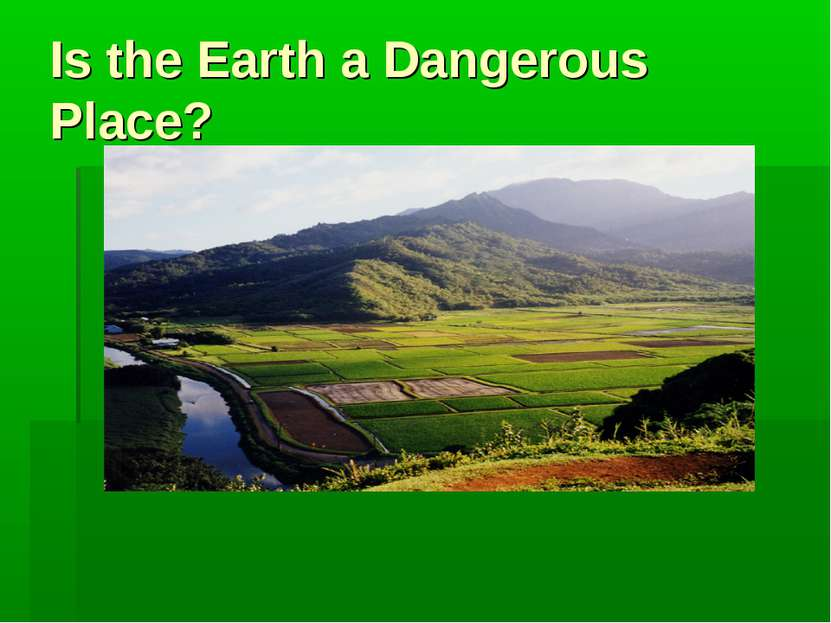 Is the Earth a Dangerous Place?