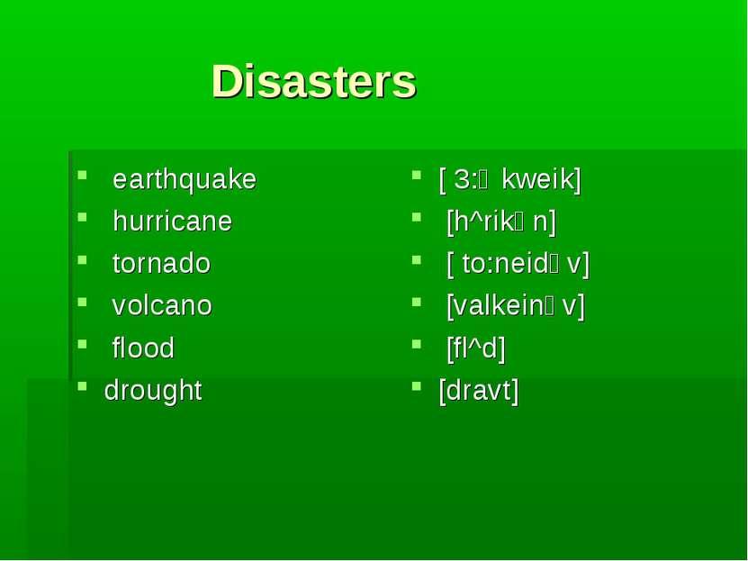 Disasters earthquake hurricane tornado volcano flood drought [ 3:Өkweik] [h^r...