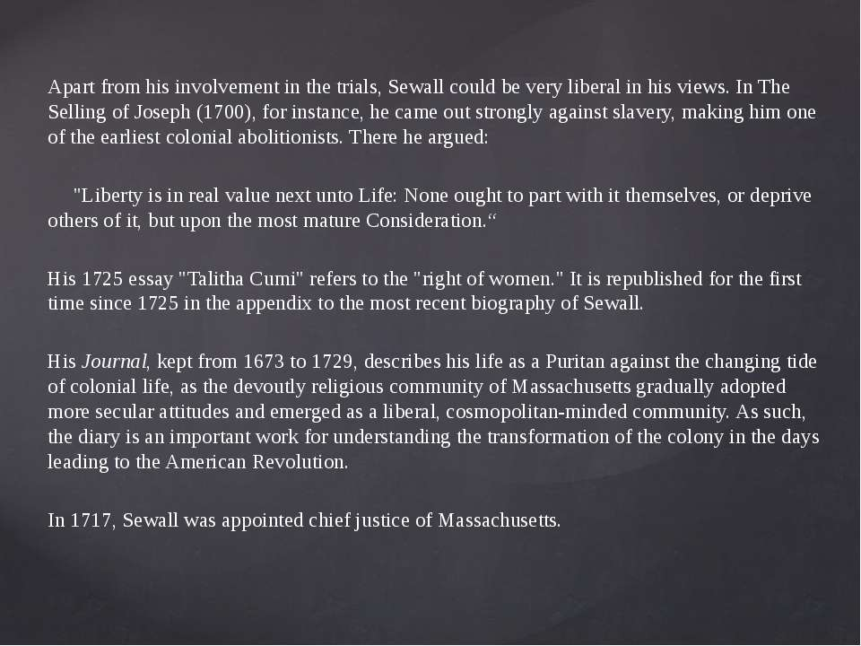 Apart from his involvement in the trials, Sewall could be very liberal in his...