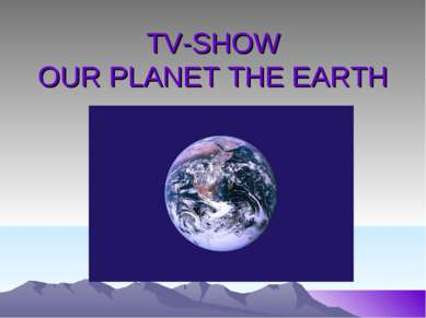 TV-SHOW OUR PLANET THE EARTH
