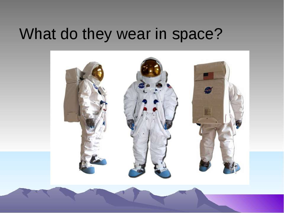What do they wear in space?