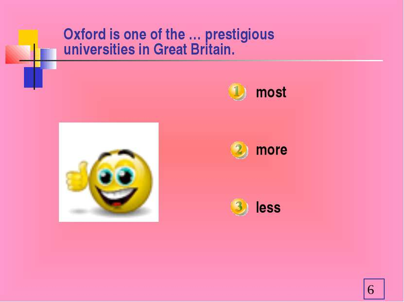 Oxford is one of the … prestigious universities in Great Britain. most more less