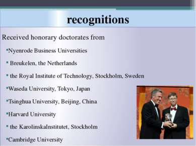 recognitions Received honorary doctorates from Nyenrode Business Universities...