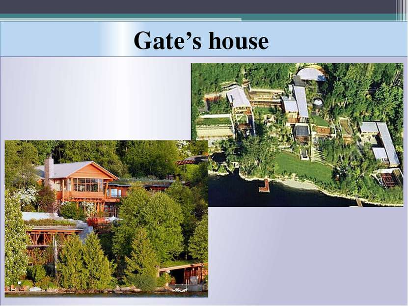 Gate's house