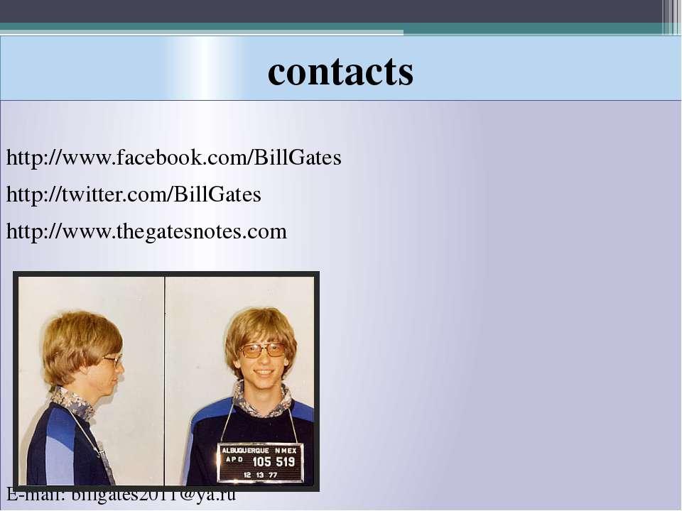 contacts http://www.facebook.com/BillGates http://twitter.com/BillGates http:...