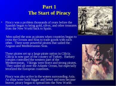 Part 1 The Start of Piracy Piracy was a problem thousands of years before the...