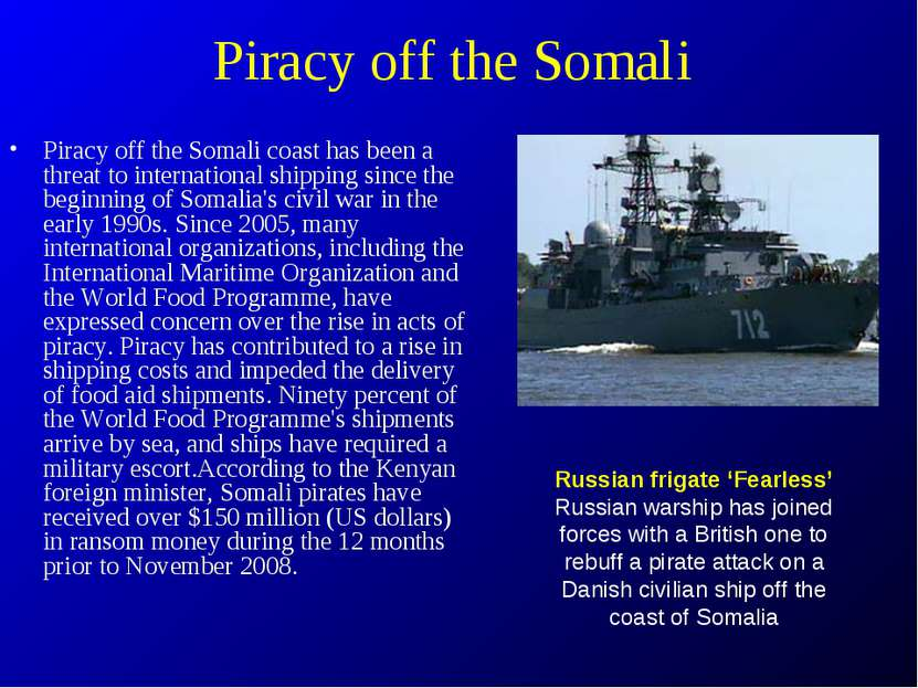 Piracy off the Somali Piracy off the Somali coast has been a threat to intern...