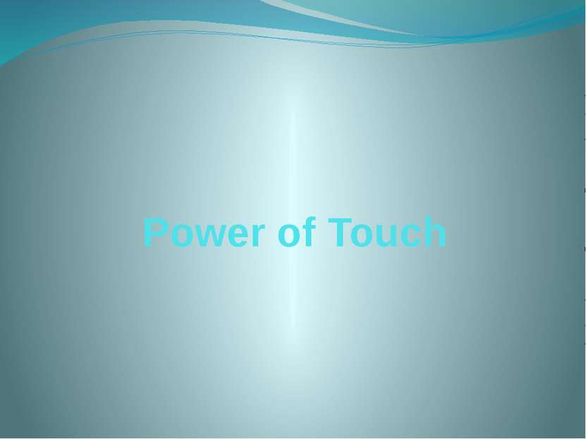Power of Touch