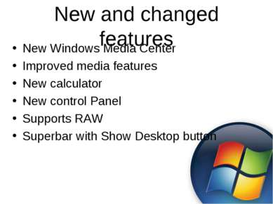 New and changed features New Windows Media Center Improved media features New...