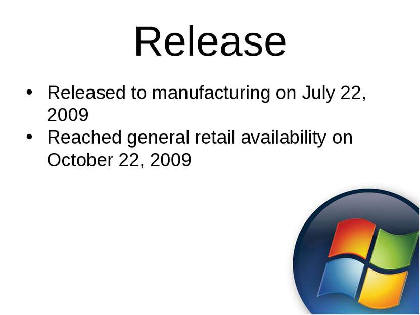 Release Released to manufacturing on July 22, 2009 Reached general retail ava...