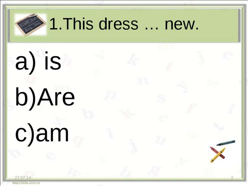 1.This dress … new. is Are am * *