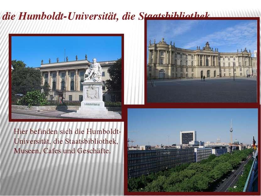 die Humboldt-Universität, die Staatsbibliothek Hier befinden sich die Humbold...