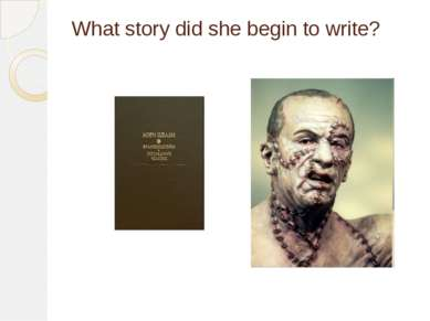 What story did she begin to write?