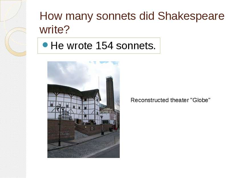 How many sonnets did Shakespeare write? He wrote 154 sonnets. Reconstructed t...