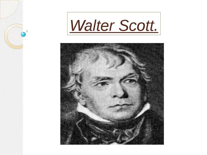 Walter Scott.