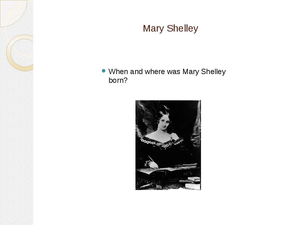 Mary Shelley When and where was Mary Shelley born?
