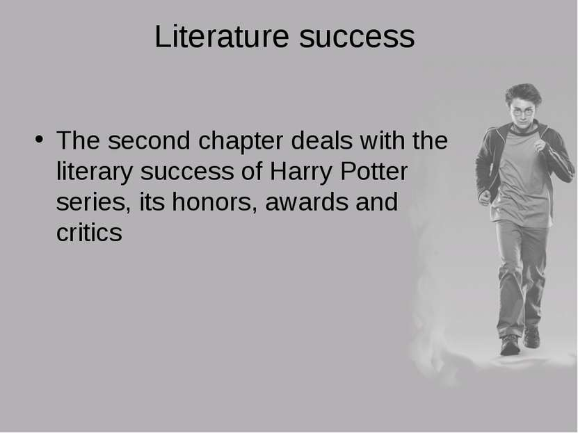 Literature success The second chapter deals with the literary success of Harr...