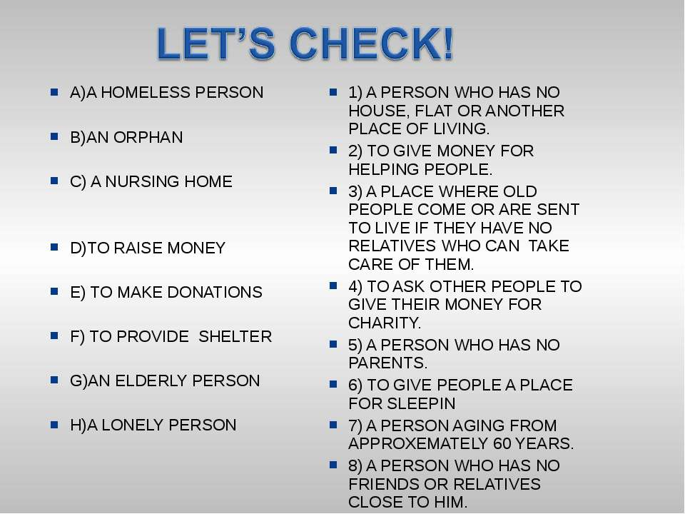 A)A HOMELESS PERSON B)AN ORPHAN C) A NURSING HOME D)TO RAISE MONEY E) TO MAKE...