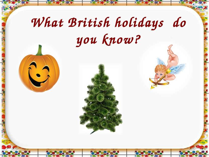 What British holidays do you know?
