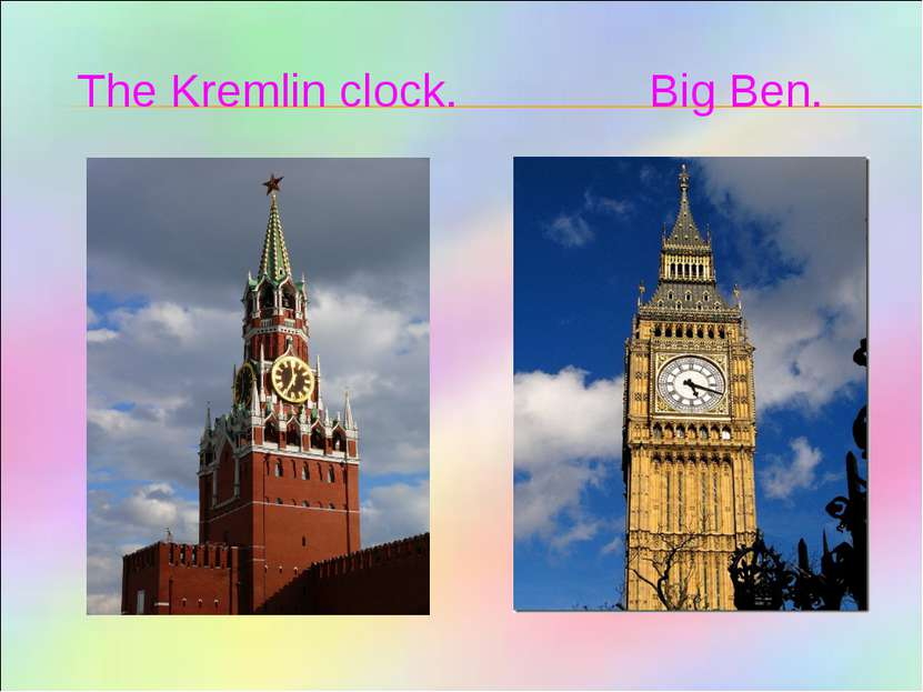 The Kremlin clock. Big Ben.