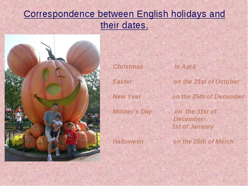 Correspondence between English holidays and their dates. Christmas in April E...