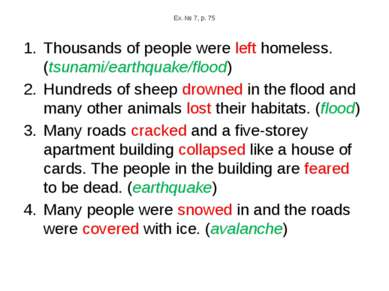 Ex. № 7, p. 75 Thousands of people were left homeless. (tsunami/earthquake/fl...