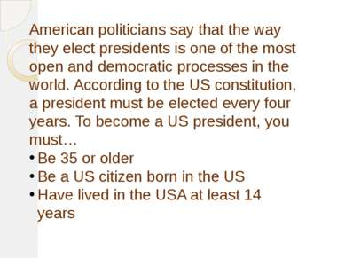 American politicians say that the way they elect presidents is one of the mos...