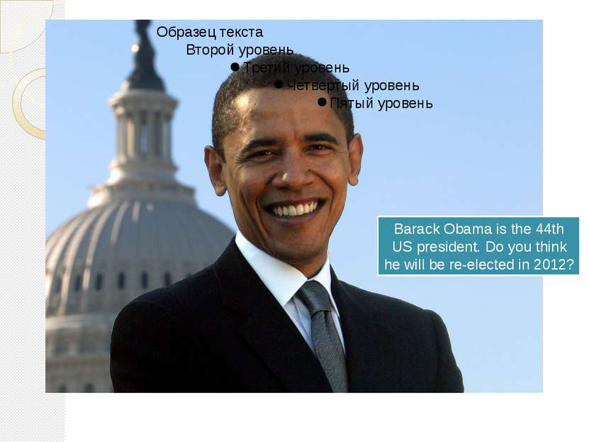 Barack Obama is the 44th US president. Do you think he will be re-elected in ...
