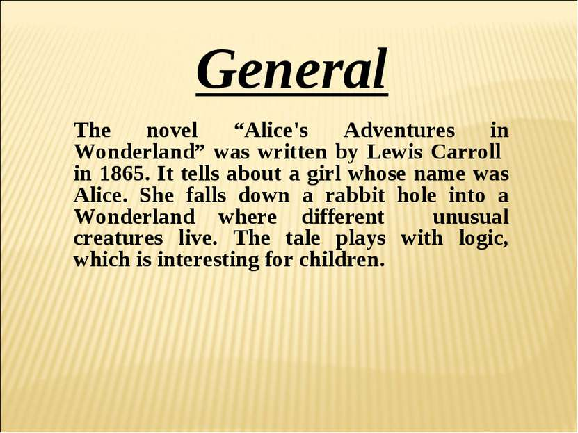 """The novel """"Alice's Adventures in Wonderland"""" was written by Lewis Carroll in ..."""