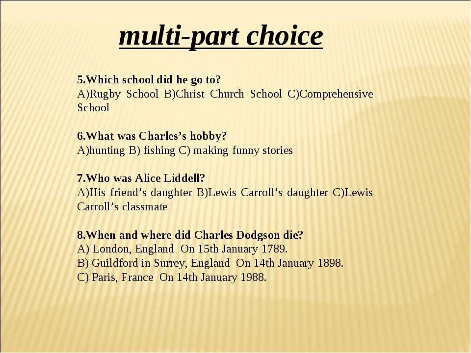 5.Which school did he go to? A)Rugby School B)Christ Church School C)Comprehe...