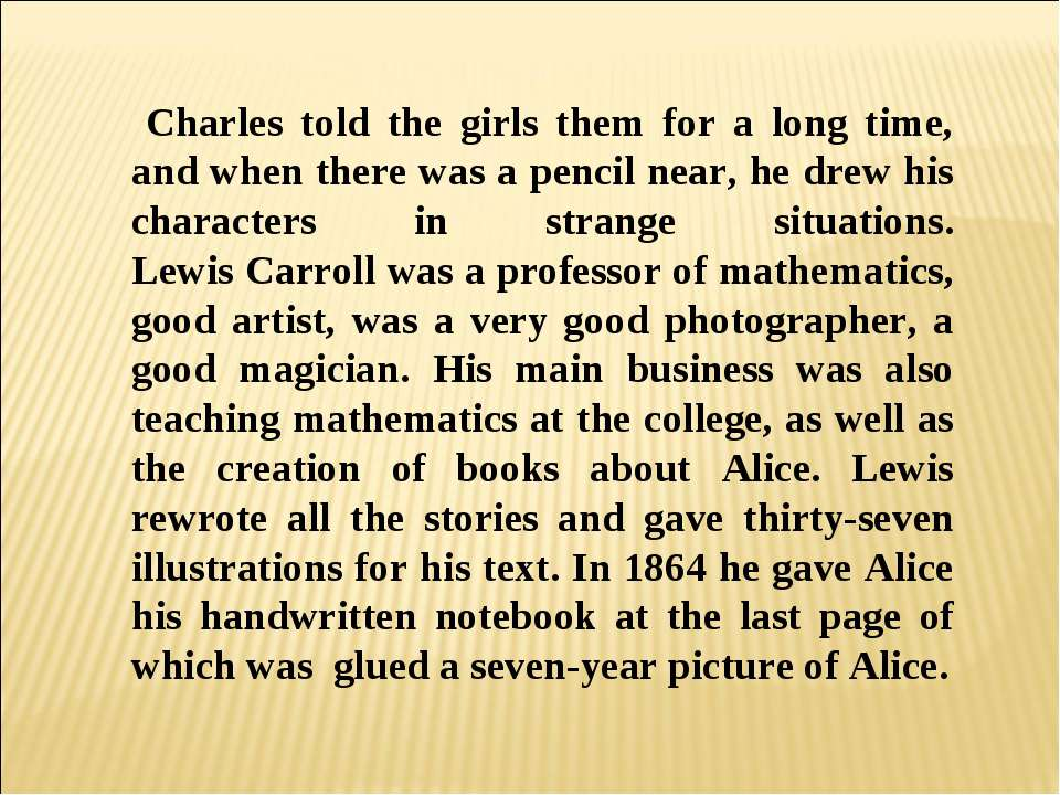 Charles told the girls them for a long time, and when there was a pencil near...