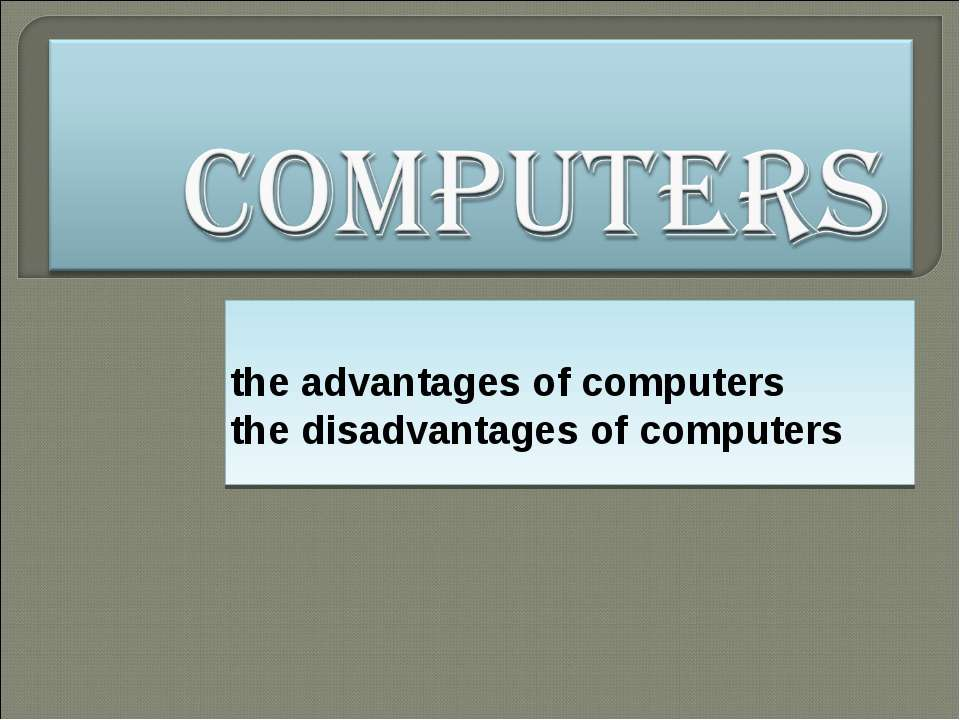 the advantages of computers the disadvantages of computers