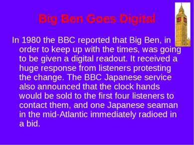 Big Ben Goes Digital In 1980 the BBC reported that Big Ben, in order to keep ...