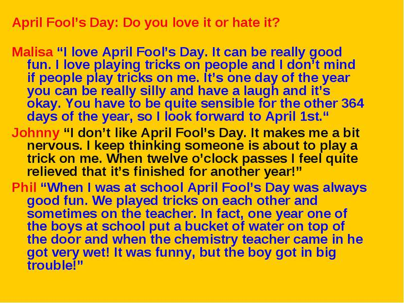 "April Fool's Day: Do you love it or hate it? Malisa ""I love April Fool's Day...."