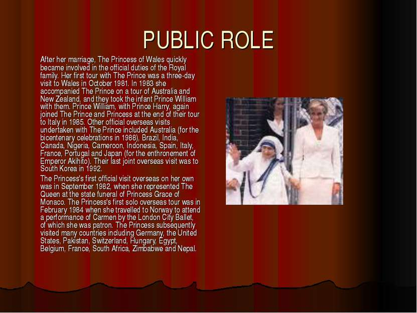 PUBLIC ROLE After her marriage, The Princess of Wales quickly became involved...