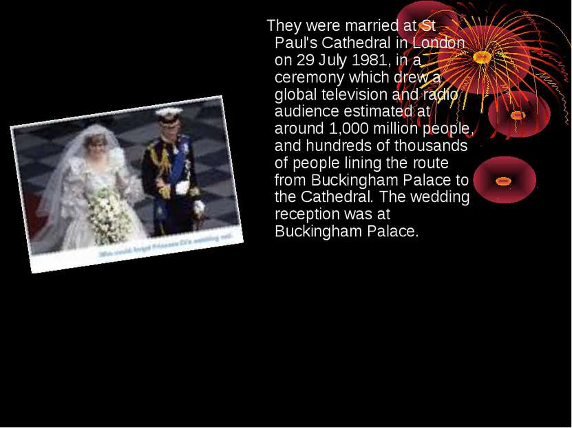 They were married at St Paul's Cathedral in London on 29 July 1981, in a cere...