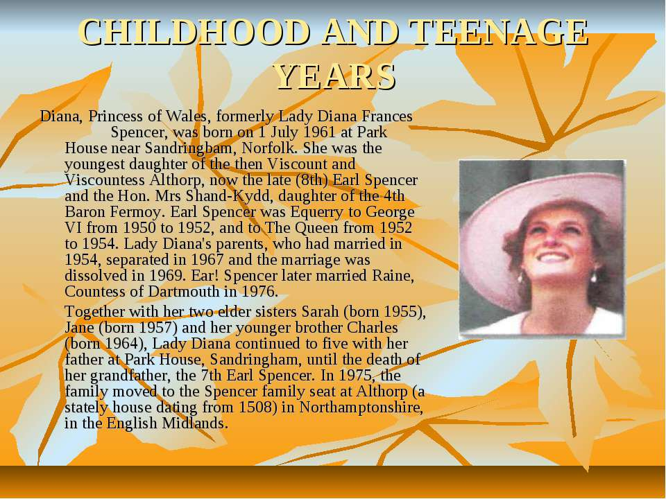 CHILDHOOD AND TEENAGE YEARS Diana, Princess of Wales, formerly Lady Diana Fra...